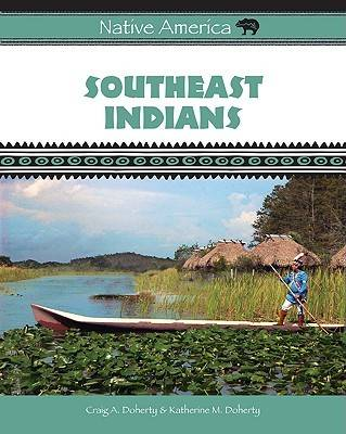 Southeast Indians by Katherine M. Doherty