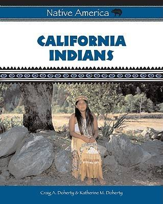 California Indians by Craig A. Doherty, Katherine M. Doherty