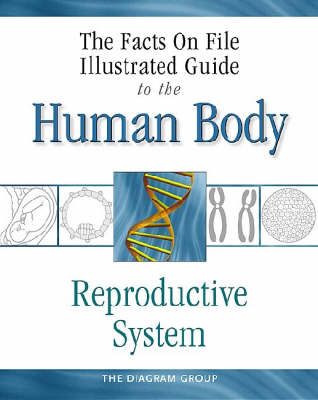 The Facts on File Illustrated Guide to the Human Body by TBD, Diagram Group