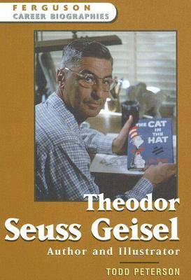 Theodor Seuss Geisel Author and Illustrator by Todd Peterson