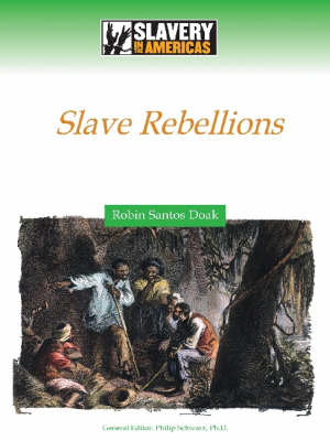 Fighting for Freedom Slave Rebellions by Robin S. Doak