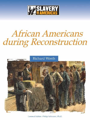 Beginning a New Life African Americans During Reconstruction by Richard Worth