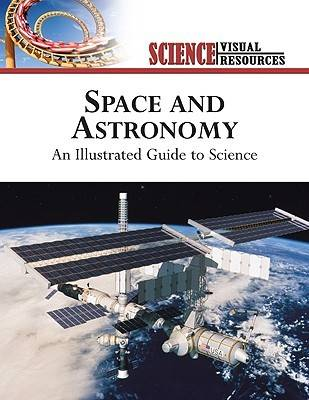 Space and Astronomy An Illustrated Guide to Science by The Diagram Group