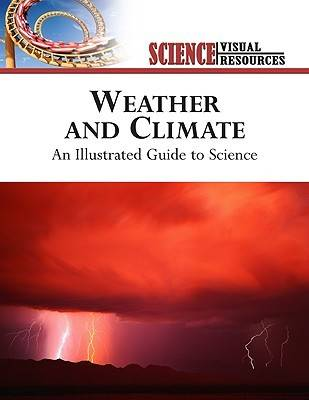 Weather and Climate An Illustrated Guide to Science by The Diagram Group