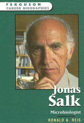 Jonas Salk Microbiologist by Ronald A (Los Angeles Valley College) Reis