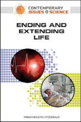 Ending and Extending Life by Peter Faguy, Miriam Boleyn-Fitzgerald