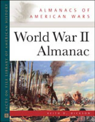 World War II Almanac by Keith D. Dickson