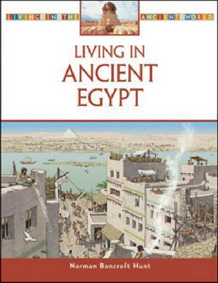 Living in Ancient Egypt by Norman Bancroft-Hunt