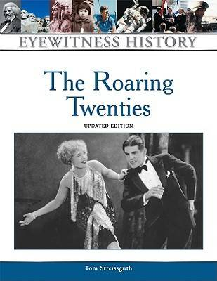 The Roaring Twenties by Tom Streissguth