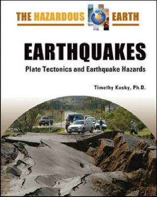 Earthquakes Plate Tectonics and Earthquake Hazards by Timothy Kusky