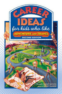 Career Ideas for Kids Who Like Adventure and Travel by Diane Lindsey Reeves, Lindsey Clasen