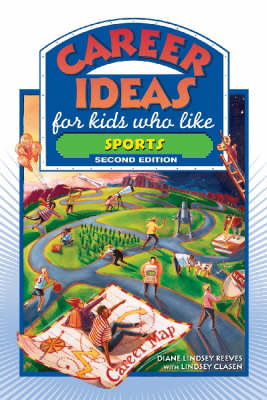 Career Ideas for Kids Who Like Sports by Diane Lindsey Reeves, Lindsey Clasen
