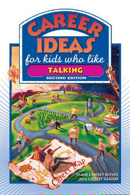 Career Ideas for Kids Who Like Talking by Diane Lindsey Reeves, Lindsey Clasen