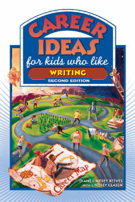 Career Ideas for Kids Who Like Writing by Diane Lindsey Reeves, Lindsey Clasen