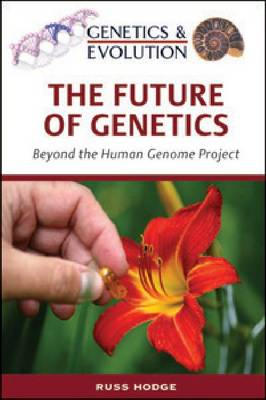 The Future of Genetics Beyond the Human Genome Project by Russ Hodge