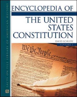 Encyclopedia of the United States Constitution by Professor David Schultz