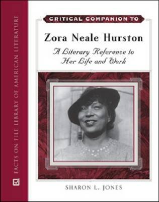 Critical Companion to Zora Neale Hurston by Sharon L. Jones