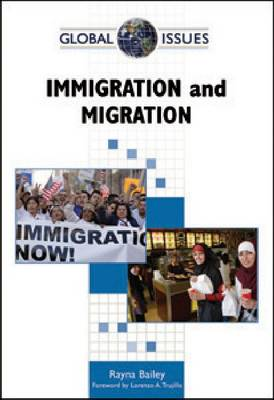 Immigration and Migration by Rayna Bailey, Lorenzo A. Trujillo