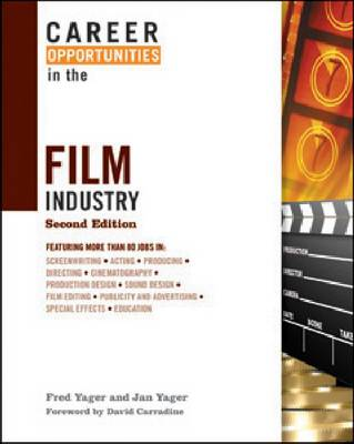 Career Opportunities in the Film Industry by Fred Yager, Jan, PH D (John Jay College of Criminal Justice/CUNY, New York, USA) Yager, David Carradine
