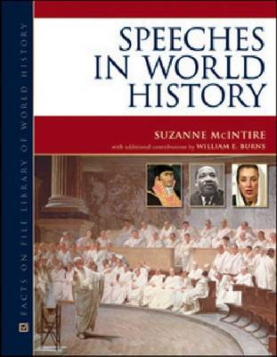 Speeches in World History by Suzanne McIntire, William E. Burns