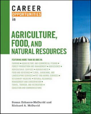 Career Opportunities in Agriculture, Food, and Natural Resources by Susan Echaore-McDavid, Richard A. McDavid