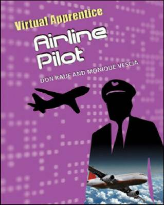 Airline Pilot by Don Rauf, Monique Vescia