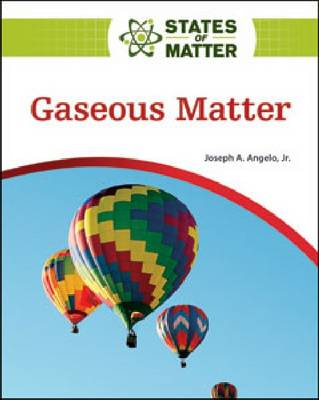 Gaseous Matter by Joseph A. Angleo