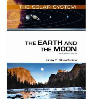 The Earth and the Moon by Linda T Elkins-Tanton