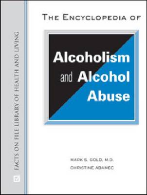 The Encyclopedia of Alcoholism and Alcohol Abuse by Donald Dizney Eminent Scholar Distinguished Professor and Chair of Psychiatry Mark S, MD (College of Medicine, Chairman,  Gold