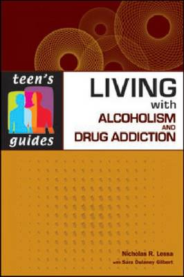 Living with Alcoholism and Addiction by Nicholas R. Lessa, Sara Dulaney Gilbert