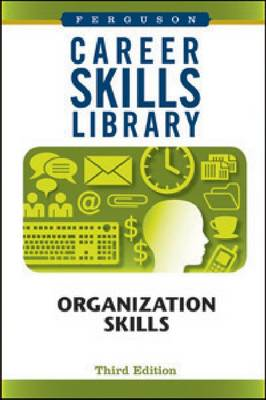 Career Skills Library Organization Skills by Ferguson Publishing