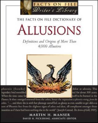 The Facts on File Dictionary of Allusions Definitions and Origins of More Than 4,000 Allusions by Martin H. Manser