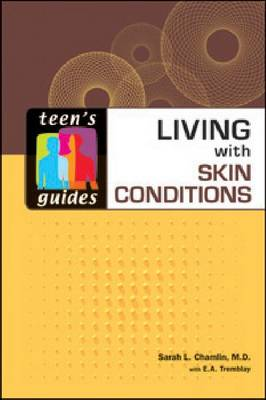 Living with Skin Conditions by Sarah A Chamlin, E A Tremblay