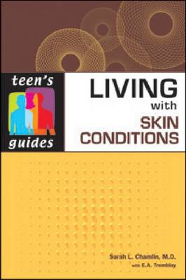 Living with Skin Conditions by Sarah A. Chamlin, E. A. Tremblay