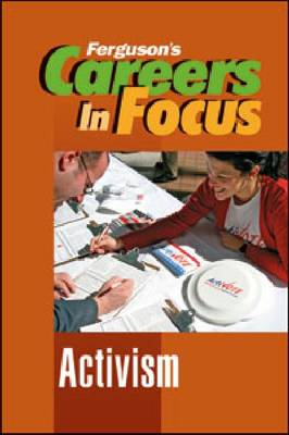 Careers in Focus Activism by Ferguson Publishing