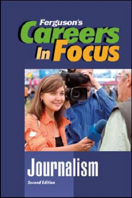 Careers in Focus Journalism by Ferguson Publishing