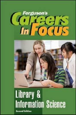 Careers in Focus Library & Information Science by Ferguson Publishing