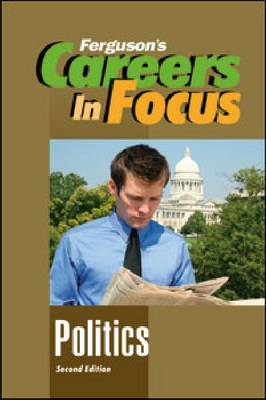 Careers in Focus Politics by Ferguson Publishing