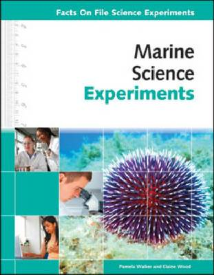 Marine Science Experiments by Pamela Walker, Elaine Wood