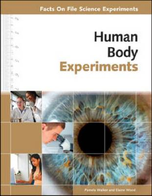 Human Body Experiments by Pamela Walker, Elaine Wood