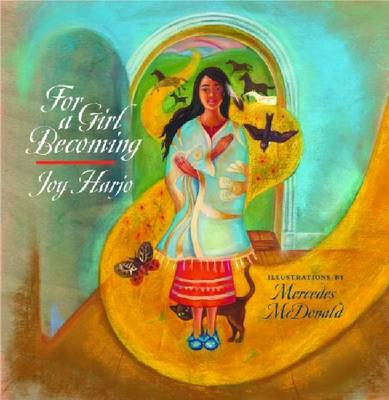 For a Girl Becoming by Joy Harjo, Mercedes McDonald