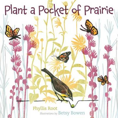 Plant a Pocket of Prairie by Phyllis Root