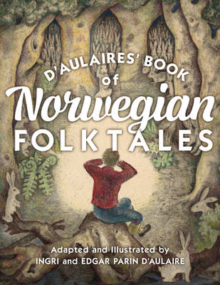 D'aulaires' Book of Norwegian Folktales by Ingri D'Aulaire