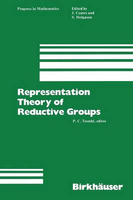 Representation Theory of Reductive Groups Proceedings of the University of Utah Conference 1982 by P. Trombi
