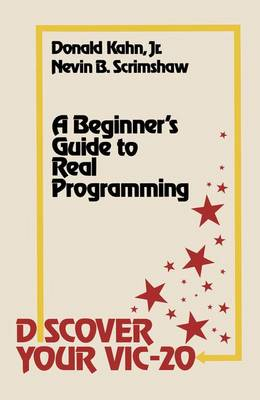 Discover Your ViIC-20 A Beginner's Guide to Real Programming by Donald W. Kahn