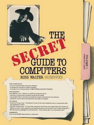 The Secret Guide to Computers by R. Walter