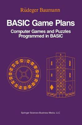 Basic Game Plans Computer Games and Puzzles Programmed in Basic by Rudeger Baumann
