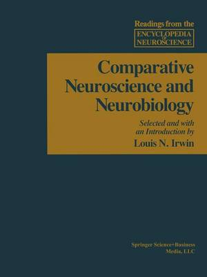 Comparative Neuroscience and Neurobiology by Louis N. Irwin