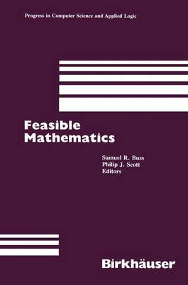Feasible Mathematics Workshop : Papers by David Buss, Bernard, Michael Chris F.R. F.R. Martin Michael Michael Paul Paul Paul Paul Paul Paul J J Justin Chris Justi Scott