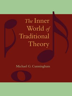 The Inner World of Traditional Theory by Michael G. Cunningham